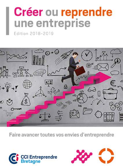 """Guide """"Créer ou reprendre une entreprise"""" Edition 2018-2019"""