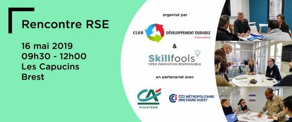 Rencontre RSE le 16 mai à Brest, organisé par le Club Développement Durable Finistère et Skillfools