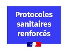 Protocoles sanitaires renforcés