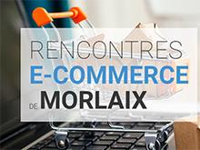 Rencontres du e-commerce de Morlaix : 1ère édition le 21 janvier 2019